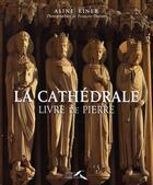 Couverture du livre « La cathédrale ; livre de pierre » de Aline Kiner aux éditions Presses De La Renaissance