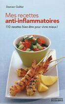 Couverture du livre « Mes recettes anti-inflammatoires » de Damien Galtier aux éditions Ixelles