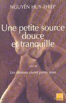 Couverture du livre « Une Si Jolie Petite Source ; Les Demons Vivent Parmi Nous » de Huy Thiep Nguyen aux éditions Editions De L'aube