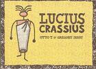 Couverture du livre « Lucius Crassius » de Gregory Jarry et T. Otto aux éditions Editions Flblb