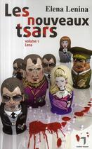 Couverture du livre « Les nouveaux tsars t.1 ; Lena » de Elena Lenina aux éditions Florent Massot
