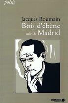 Couverture du livre « Bois-d'ébène ; Madrid » de Jacques Roumain aux éditions Memoire D'encrier