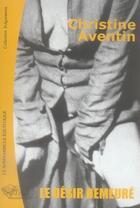Couverture du livre « Le désir demeuré » de Christine Aventin aux éditions Le Somnambule Equivoque
