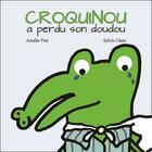 Couverture du livre « Croquinou a perdu son doudou » de Sylvie Clain et Amelie Piat aux éditions Verte Plume