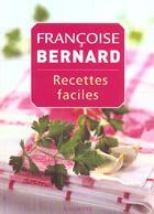 Couverture du livre « Recettes Faciles » de Francoise Bernard aux éditions Hachette Pratique