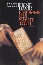Couverture du livre « L'homme qui savait tout » de Catherine David aux éditions Seuil