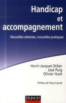 Couverture du livre « Handicap et accompagnement ; nouvelles attentes, nouvelles pratiques » de Olivier Huet et Henri-Jacques Stiker et Jose Puig aux éditions Dunod
