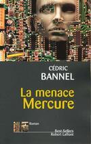 Couverture du livre « La Menace Mercure » de Cedric Bannel aux éditions Robert Laffont