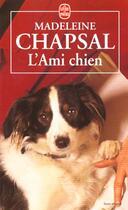 Couverture du livre « L'ami-chien » de Madeleine Chapsal aux éditions Lgf