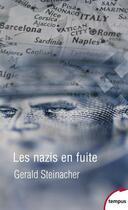 Couverture du livre « Les nazis en fuite » de Gerald Steinacher aux éditions Tempus/perrin