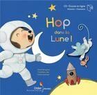 Couverture du livre « Hop, dans la lune ! - relook 2020 » de Cecile Bergame aux éditions Didier Jeunesse