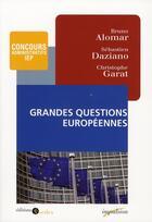 Couverture du livre « Les grandes questions européennes » de B Alomar et S Daziano aux éditions Cdu Sedes