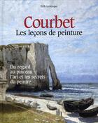 Couverture du livre « Les leçons de peinture de courbet » de Erik Levesque aux éditions Oskar Pratique