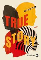 Couverture du livre « True story » de Kate Reed Petty aux éditions Gallmeister