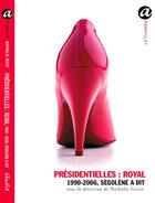 Couverture du livre « Présidentielles : royal ; 1986-2006, ségolène a dit » de Nathalie Guiot aux éditions Anabet
