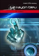 Couverture du livre « Le rayon bleu » de D Evausy Marc aux éditions Interkeltia