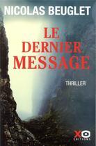 Couverture du livre « Le dernier message » de Nicolas Beuglet aux éditions Xo