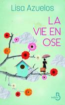 Couverture du livre « La vie en ose » de Lisa Azuelos aux éditions Belfond