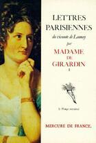 Couverture du livre « Lettres parisiennes du Vicomte de Launay t.1 » de Delphine De Girardin aux éditions Mercure De France