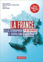 Couverture du livre « La France ; atlas géographique et géopolitique » de Collectif et Florence Smits et Stephanie Beucher aux éditions Autrement