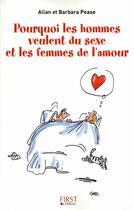 Couverture du livre « Pourquoi les hommes veulent du sexe et les femmes de l'amour » de Barbara Pease et Allan Pease aux éditions First