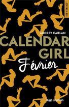 Couverture du livre « Calendar girl ; février » de Audrey Carlan aux éditions Hugo