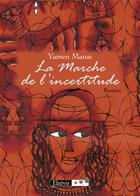 Couverture du livre « La marche de l'incertitude » de Yamen Manai aux éditions Elzevir