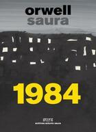 Couverture du livre « 1984 » de George Orwell et Antonio Saura aux éditions Georg