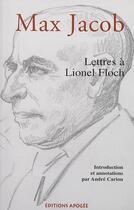 Couverture du livre « Lettres de max jacob a lionel floch » de Max Jacob aux éditions Apogee