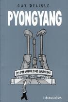 Couverture du livre « Pyongyang » de Guy Delisle aux éditions L'association