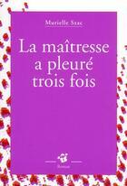 Couverture du livre « La maîtresse a pleuré trois fois » de Murielle Szac aux éditions Thierry Magnier