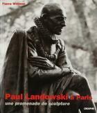 Couverture du livre « Paul Landowski à Paris ; une promenade de sculpture » de Pierre Wittmer aux éditions Creaphis