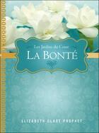 Couverture du livre « La bonté ; les jardins du coeur » de Elizabeth Clare Prophet aux éditions Octave