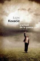 Couverture du livre « Les immigré t.2 ; l'enfant de la guerre » de Lojze Kovacic aux éditions Seuil
