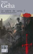 Couverture du livre « Le sabre de sang (histoire de kardelj abaskar) t2 » de Thomas Geha aux éditions Gallimard