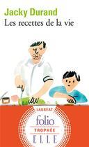 Couverture du livre « Les recettes de la vie » de Jacky Durand aux éditions Gallimard
