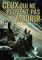 Couverture du livre « Ceux qui ne peuvent pas mourir t.1 » de Karine Martins aux éditions Gallimard-jeunesse