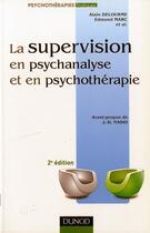 Couverture du livre « La supervision en psychanalyse et en psychothérapie (2e édition) » de Edmond Marc et Alain Delourme aux éditions Dunod