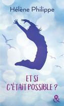 Couverture du livre « Et si c'était possible ? » de Helene Philippe aux éditions Harlequin