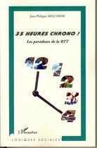 Couverture du livre « 35 heures chrono ! les paradoxes de la rtt » de Jean-Philippe Melchior aux éditions L'harmattan