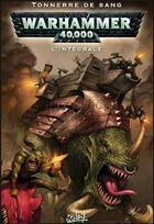 Couverture du livre « Warhammer 40.000 ; INTEGRALE VOL.2 ; Tonnerre de sang » de Dan Abnett et Greg K Boychuk aux éditions Soleil