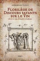 Couverture du livre « Florilège de discours savants sur le vin » de Azelina Jaboulet-Vercherre aux éditions Feret