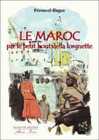Couverture du livre « Le Maroc par le petit bout de la lorgnette » de Jean-Pierre Peroncel-Hugoz aux éditions Atelier Fol'fer