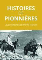 Couverture du livre « Histoires de pionnières » de Collectif et Martine Fournier aux éditions Sciences Humaines