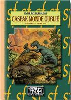 Couverture du livre « Caspak, monde oublié » de Edgar Rice Burroughs aux éditions Prng