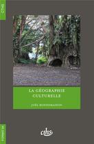 Couverture du livre « La géographie culturelle » de Joel Bonnemaison et Maud Lasseur et Christel Thibault aux éditions Cths Edition