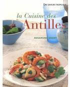 Couverture du livre « La cuisine des antilles » de Rosamund Grant aux éditions Succes Du Livre