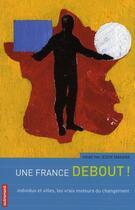 Couverture du livre « Une France debout ! individus et villes, les vrais moteurs du changement » de Jessie Magana aux éditions Autrement