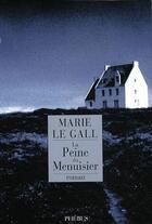 Couverture du livre « La peine du menuisier » de Marie Le Gall aux éditions Phebus