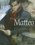 Couverture du livre « Mattéo T.1 ; première époque (1914-1915) » de Jean-Pierre Gibrat aux éditions Futuropolis